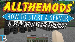 How To Make An All The Mods 3 Server (Play All The Mods 3 w/ Your Friends!)