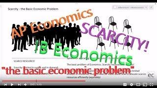 Scarcity, the Basic Economic Problem