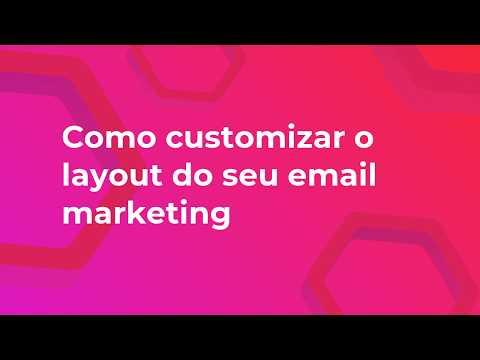 11 - Como customizar o layout do seu e-mail marketing
