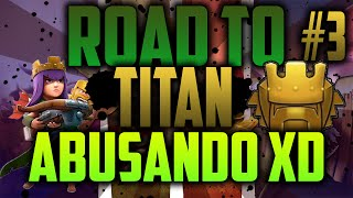 Clash of Clans ♦ Road to Titan ♦ Abusando de los menores ♦ #3 ♦ CoC