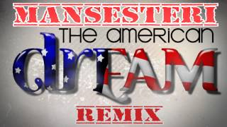 Mansesteri - American Dream Remix