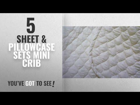 Top 10 Sheet & Pillowcase Sets Mini Crib [2018]: Organic Cotton Mattress Pad with Organic Filling -