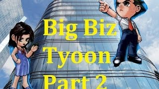 Big Biz Tycoon [Part 2] - More Toys, More Confusion
