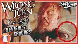 Errores de películas Wrong Turn Km 666 Camino al Infierno Review Crítica y Resumen