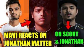 MAVI REACTS ON JONATHAN MATTER - THUG REPLY ON JONATHAN & SCOUT NOT PLAYING TOGETHER - GODL LINEUP
