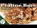 Pecan Praline Bar – Pralines – Low Carb Keto Dessert Recipe