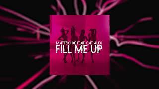 Matt5ki, KC feat. Cat Alex - Fill Me Up