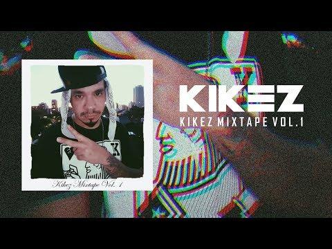 """KIKEZ - """"Kikez Mixtape Vol. 1"""" (ALBUM COMPLETO) Trap Promo Latino"""