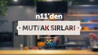 n11'den Mutfak Sırları