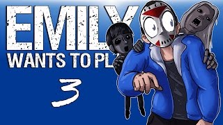 Emily wants to play Ep. 3