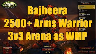 Bajheera - 2500+ Arms Warrior 3v3 as WMP w/ Venruki & Borngood - WoW 7.2 Warrior PvP