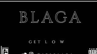Download BLAGA-GET LOW(SAMPLE) Mp3
