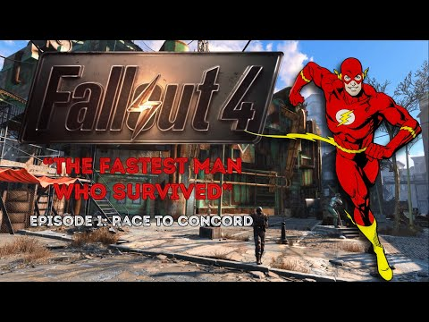 FALLOUT 4: The Fastest Man Who Survived, Part 1 - Race to Concord