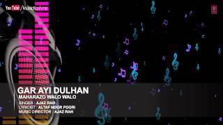 Official : Gar Ayi Dulhan Full (HD) Song   T-Series Kashmiri Music   Ajaz Rah