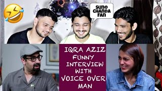 Indian Reacts To :- IQRA AZIZ Funny Interview With VOICE OVER MAN ( Part 1 ) 🇮🇳❤️🇵🇰