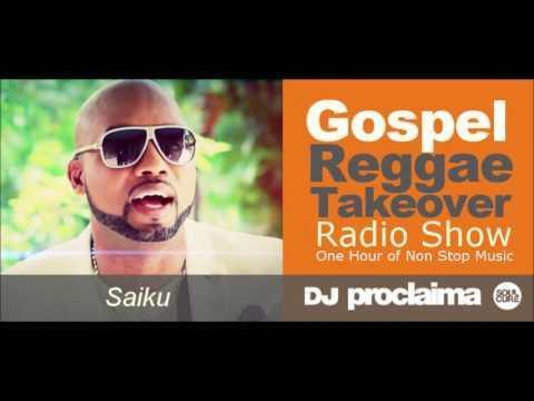 One Hour Gospel Reggae Music Special 2017   DJ Proclaima Reggae Takeover Radio Show 11th March 2017