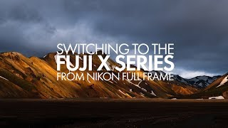 Switching to Fuji From Nikon Full Frame thumbnail
