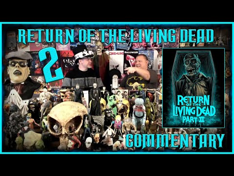 RETURN OF THE LIVING DEAD 2 MOVIE COMMENTARY