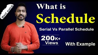 What is Schedule | Serial Vs Parallel Schedule  | Database Management System
