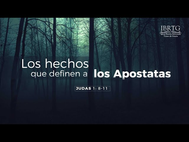 Judas 1:8-11/Parte 1/ Los hechos que definen a los apostatas  / Ps Ruben Contreras