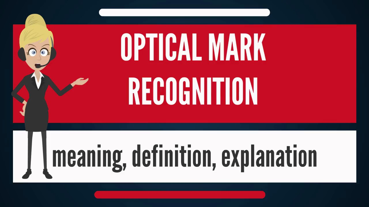 What Does OPTICAL MARK RECOGNITION Mean