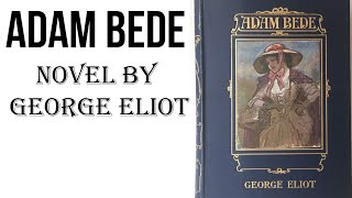 English Novel, Adam Bede by George Eliot, Easy explanation for competitive exams