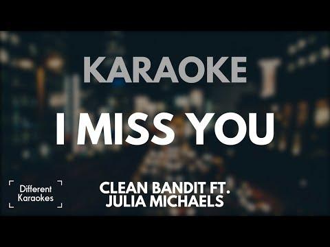 Clean Bandit ft. Julia Michaels - I Miss You (Karaoke/Instrumental)