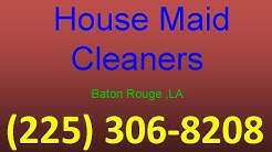 House Cleaning Services Baton Rouge ,LA | (225) 306-8208 | House Maid Cleaners