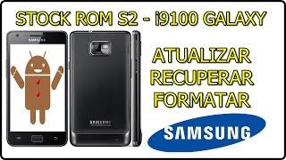 Como INSTALAR a ROM original de fábrica STOCK ROM | Galaxy S2 - I9100