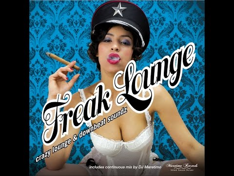 Various Artists - Freak Lounge - Crazy Lounge & Downbeat Soundz (Manifold Records) [Full Album]