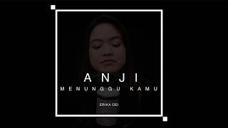 Download Lagu Anji - Menunggu Kamu Ost Jelita Sejuba | Cover by Erika oei Mp3