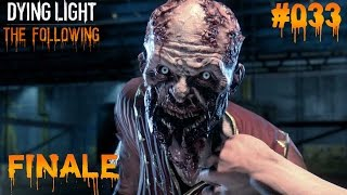 DYING LIGHT THE FOLLOWING #033 - ♥ Das ENDE/FINALE ♥  | Let's Play Dying Light (Deutsch)
