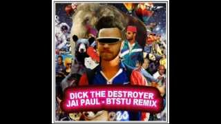 Jai Paul - BTSTU (Dick The Destroyer Remix)