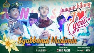 Syubbanul Muslimin #JANGAN BILANG I LOVE YOU