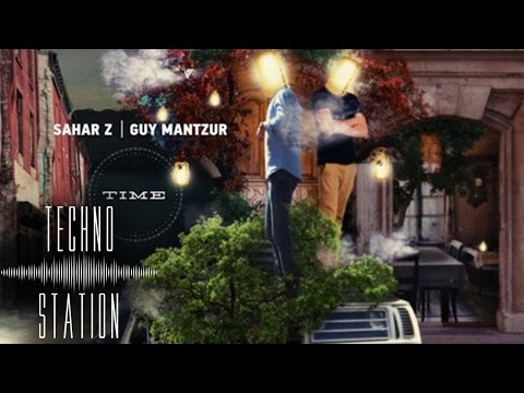 Guy Mantzur & Sahar Z - Time (Continuous DJ Mix)
