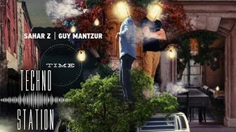 Guy Mantzur & Sahar Z - Time (Continuous DJ Mix)