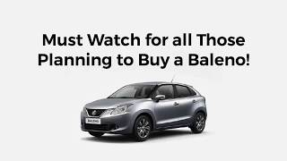 Must watch for all those planning to buy a Baleno!