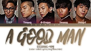 BIGBANG (빅뱅) A GOOD MAN Lyrics (Color Coded Lyrics Eng/Rom/Han)