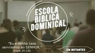 Escola Bíblica Dominical | Igreja Presbiteriana da Cidade das Artes | 10/05/2020