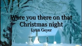 Were You There That Christmas Night with Lyrics