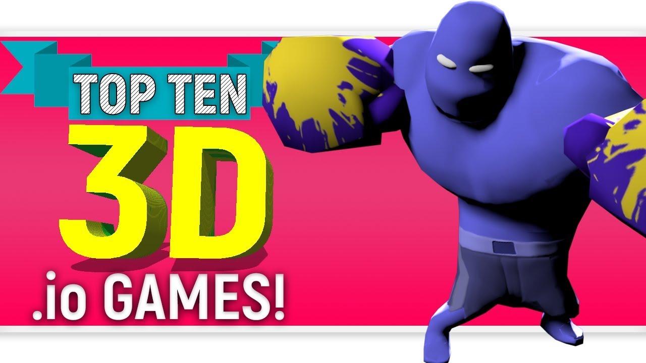 top ten 3d io games 2018 by skylent youtube
