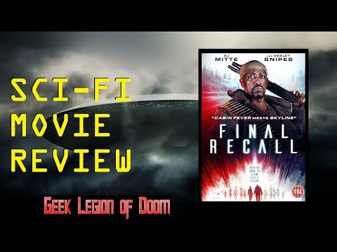FINAL RECALL ( 2017 Wesley Snipes ) aka THE RECALL Alien Invasion Sci-Fi Movie Review