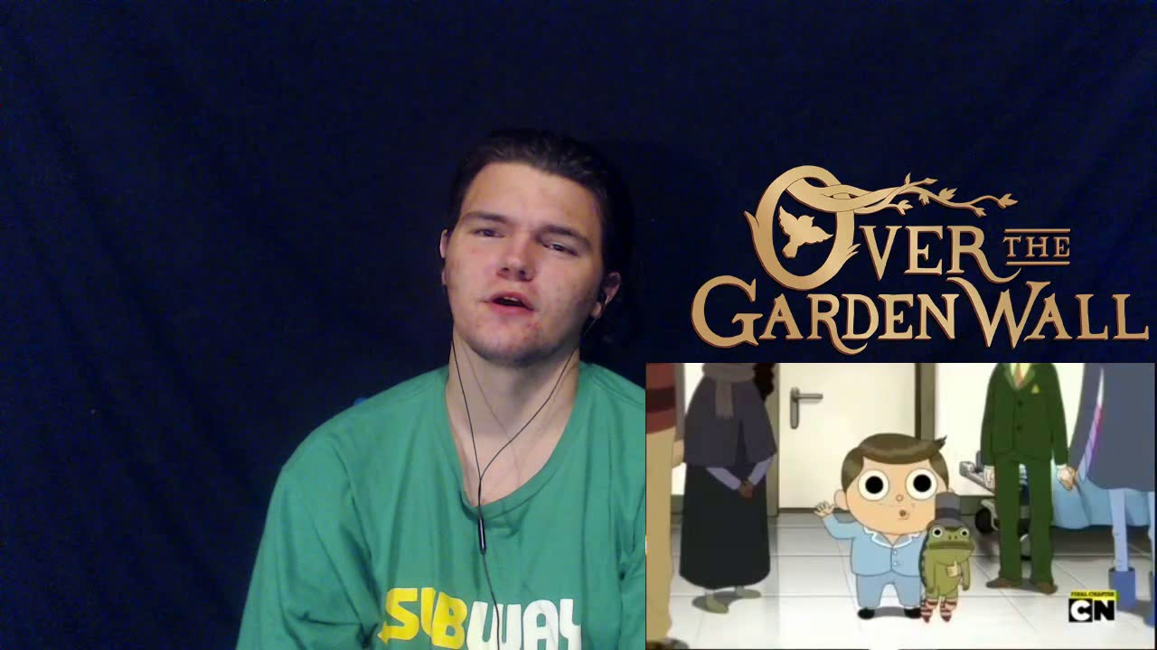 Over The Garden Wall Season 1 Episode 10 Reaction Lowkey Happy Sad Last Episode Ever Youtube