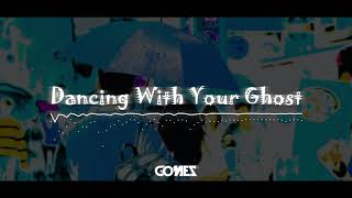 Dancing With Your Ghost (Gomez Lx Remix)