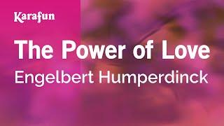 The Power of Love - Engelbert Humperdinck | Karaoke Version | KaraFun