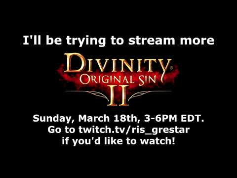 Divinity: Original Sin 2 | Twitch Notification March 18th, 2018