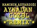 Aynadan Gözel Haminin Axtardigi Remix 2018 mp3