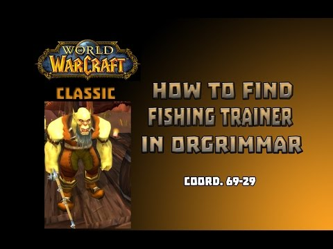 Where Is Fishing Trainer In Orgrimar \ How To Get Fishing Trainer In Orgrimar