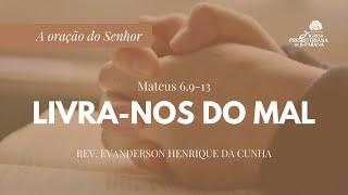 Estudo Bíblico 16/12/2020 - Livrai-nos do Mal