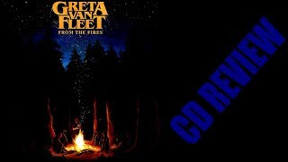 GRETA VAN FLEET - FROM THE FIRES (CD REVIEW) LED ZEPPELIN